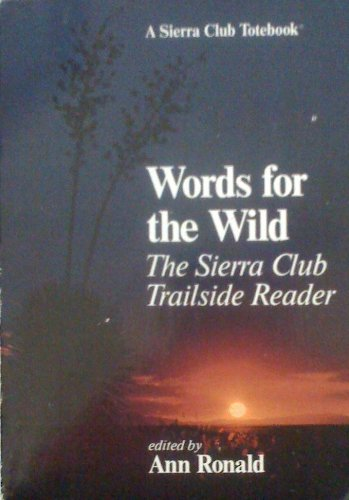 Words for the Wild: The Sierra Club Trailside Reader