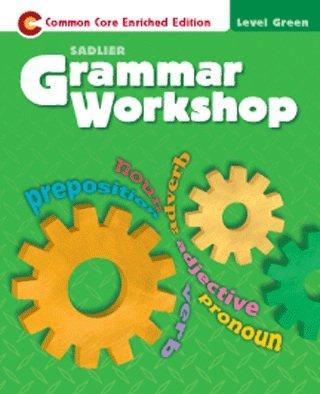 Grammar Workshop-Common Core Enriched Edition-Level Green