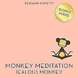 Jealous Monkey Meditation – Meditation For Jealousy Release