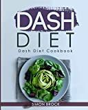 Dash Diet: Dash Diet Cookbook: The Ultimate Dash