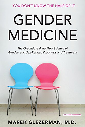 Gender Medicine: The Groundbreaking New Science of Gender- and Sex-Related Diagnosis and Treatment by [Glezerman, Marek]