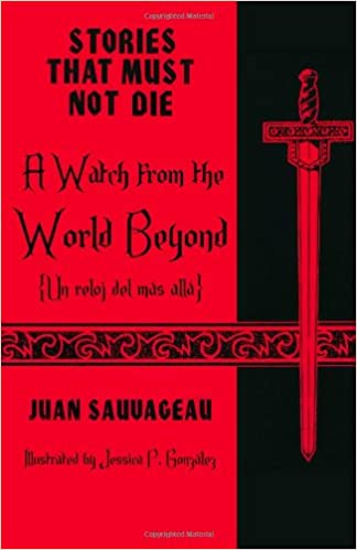 A Watch from the World Beyond: Un reloj del más allá: Stories That Must Not Die Paperback – January 24, 2013