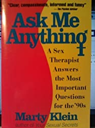Ask Me Anything: A Sex Therapist Answers the Most Important Questions for the 90's