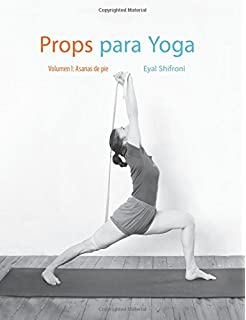 Una silla para yoga: Una guía completa para la práctica de ...