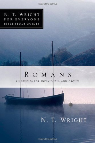 Romans: 18 Studies for Individuals and Groups  by N. T.