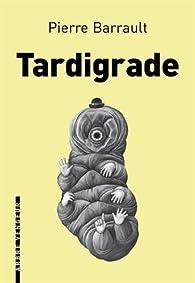 Tardigrade par Pierre Barrault