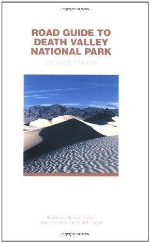 Road Guide To Death Valley National Park  Updated Edition