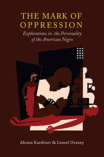 Search : The Mark of Oppression: Explorations in the Personality of the American Negro