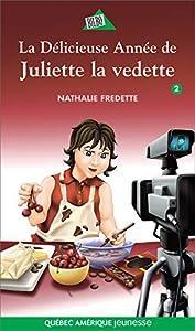 Paperback Juliette 2 - La Délicieuse Année de Juliette la vedette (French Edition) [French] Book