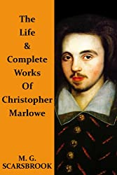 The Life & Complete Works Of Christopher Marlowe