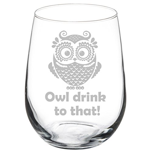 Wine Glass Goblet Funny Owl Drink To That (17 oz - With Glasses Owl