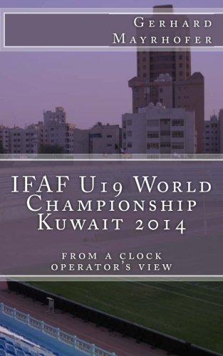 IFAF U19 World Championship Kuwait 2014: from a clock operators view (German Edition)