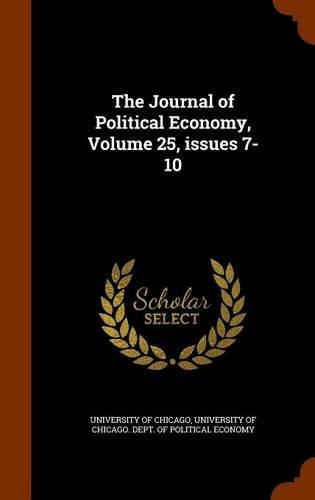Download The Journal of Political Economy, Volume 25, issues 7-10 PDF ePub ebook