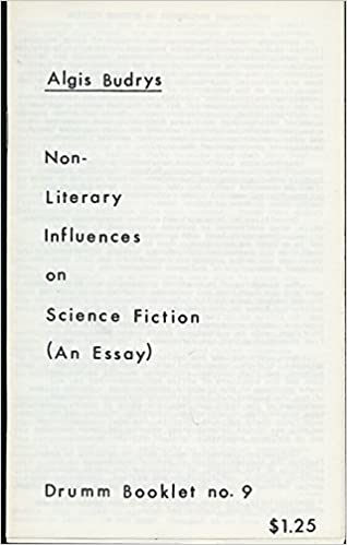 Nonliterary Influences On Science Fiction An Essay Algis Budrys  Nonliterary Influences On Science Fiction An Essay Algis Budrys  Amazoncom Books