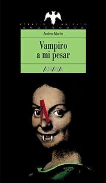 Vampiro a mi pesar par Martín Farrero
