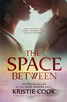 The Space Between (The Book of Phoenix 1) by [Cook, Kristie]