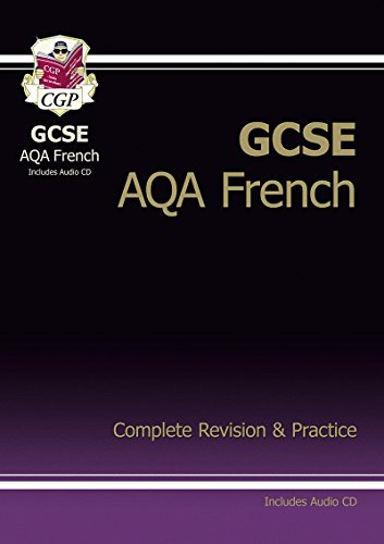 GCSE French AQA Complete Revision & Practice with Audio CD (A*-G Course)