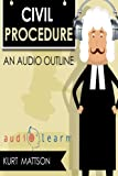 Civil Procedure AudioLearn (Audio Law Outlines)