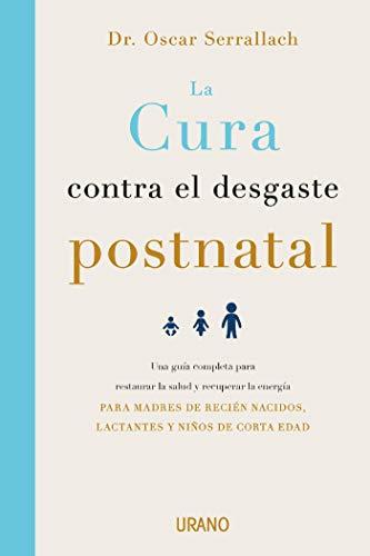 Amazon.com: La cura contra el desgaste postnatal (Crecimiento ...