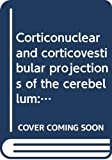 Corticonuclear and corticovestibular projections of