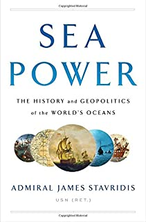 Book Cover: Sea Power: The History and Geopolitics of the World's Oceans