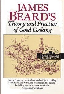 James Beard's Theory & Practice of Good Cooking by Beard, James (1990) Hardcover (James Beards Theory And Practice Of Good Cooking)