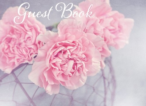 Guest Book: Pink Carnations  | All Occasions | Message Book |Keepsake | Use For: Guest Houses, B&B's, Birthdays, Graduations, Anniversaries, Funerals, Memorials and more, 70 blank pages, ()