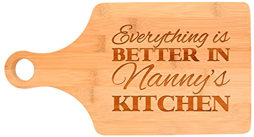Everything Is Better in Nanny's Kitchen Décor Grandma Gift Paddle Shaped Bamboo Cutting Board Bamboo