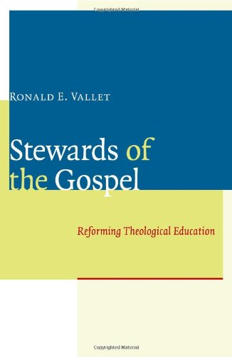 Stewards of the Gospel: Reforming Theological Education
