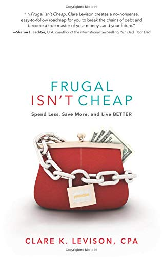 Frugal Isn't Cheap: Spend Less, Save More, and Live Better pdf epub