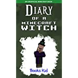 Minecraft: Diary of a Minecraft Witch (An Unofficial Minecraft Book) (Minecraft Diary Books and Wimpy Zombie Tales For Kids Book 11)
