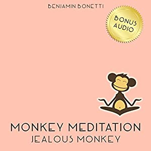 Jealous Monkey Meditation – Meditation For Jealousy Release Speech