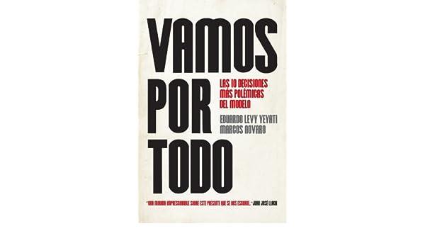 Vamos por todo: Las diez decisiones más polémicas del modelo (Spanish Edition)