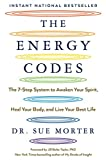 The Energy Codes: The 7-Step System to Awaken Your