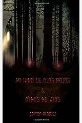 Mi niño de ojos rojos y otros relatos (Spanish Edition) Paperback