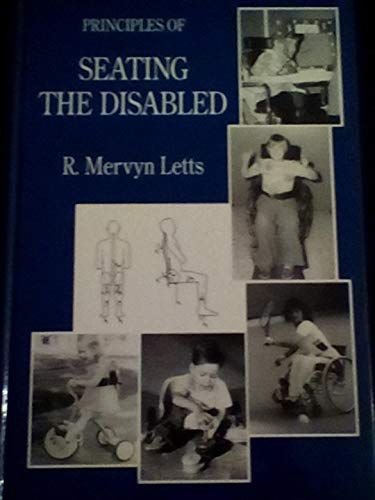 Principles of Seating the Disabled (Principles Of Appliance Therapy)