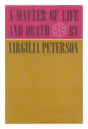 A Matter Of Life And Death by Virgilia Peterson