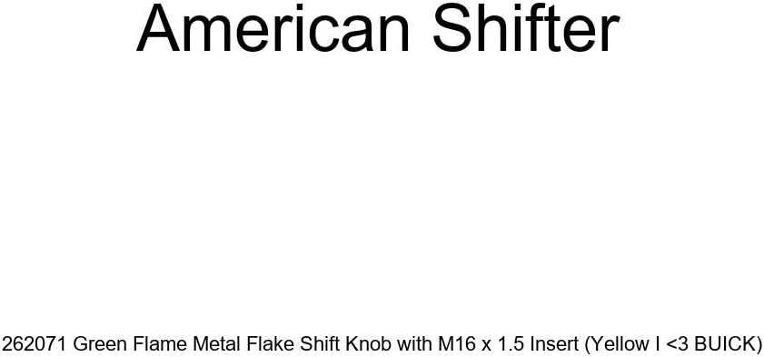 Yellow I 3 Buick American Shifter 262071 Green Flame Metal Flake Shift Knob with M16 x 1.5 Insert