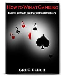 How to Win at Gambling: Easiest Methods for Recreational Gamblers