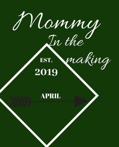 Read Online mommy In The Making EST. 2019 April .: Expectant mom to be gift  Simple pregnancy gift idea  120 pages Notebook for personal use None pdf epub