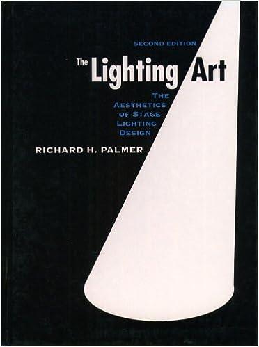 the lighting art the aesthetics of stage lighting design 2nd