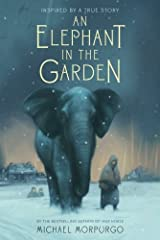 An Elephant in the Garden: Inspired by a True Story Paperback