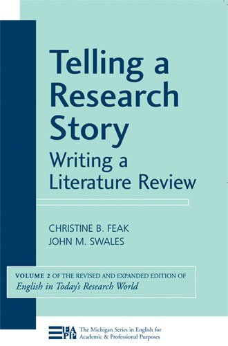 Telling a Research Story: Writing a Literature Review (Michigan Series in English for Academic & Professional Purpos