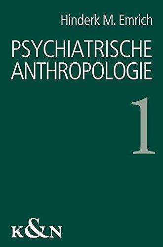 Psychiatrische Anthropologie: Therapeutische Bedeutung von Phantasiesystemen. Mit Vorworten von Hans Lauter und Robert Spaemann. Band 1
