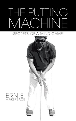 Amazon the putting machine secrets of a mind game ebook the putting machine secrets of a mind game by makepeace ernie fandeluxe Gallery