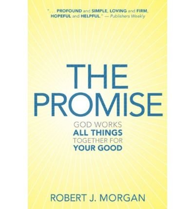 The Promise: God Works All Things Together for Your Good (Paperback) - Common pdf epub