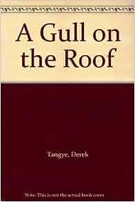 A Gull On The Roof Derek Tangye 9780751508437 Amazon