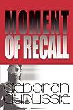 Moment of Recall, Deborah Duplissie, 1608367738