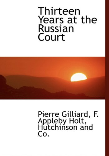 Download Thirteen Years at the Russian Court ebook
