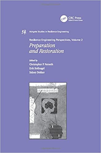 Resilience Engineering Perspectives, Volume 2: Preparation and Restoration (Ashgate Studies in Resilience Engineering)